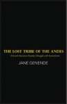 The Lost Tribe of the Andes: A Jewish-American Family's Struggle with Assimilation.
