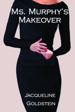 Book Excerpt from Jacqueline Goldstein's 'Ms. Murphy's Makeover'
