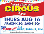 Armonk Chamber's Third Thursday Circus, and more!  AUGUST 16